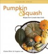 Pumpkin & Squash: Recipes from Canada's Best Chefs - Elaine Elliot, Virginia Lee