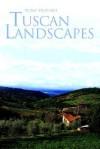 Tuscan Landscapes - Tony Tripodi