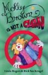 Molly Brown Is Not a Clown - Linda Rogers, Rick Krugel, Rick Vankrugel