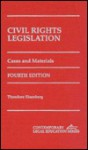 Civil Rights Legislation: Cases and Materials - Theodore Eisenberg, Eisenberg