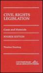 Civil Rights Legislation: Cases and Materials - Theodore Eisenberg, Eisenberg