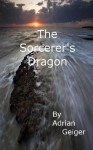 The Sorcerer's Dragon - Adrian Geiger