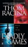 Deadly Games - Thom Racina