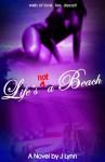Life's not a Beach - J Lynn