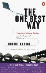 The One Best Way: Frederick Winslow Taylor and the Enigma of Efficiency - Robert Kanigel