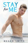 Stay For Me: A Love Series Spin-Off - Megan Smith, Elaine York, Sommer Stein