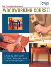 Complete Illustrated Woodworking Course - Reader's Digest Association, Reader's Digest Association