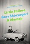 By Gary Shteyngart - Little Failure: A Memoir (12.8.2013) - Gary Shteyngart