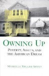 Owning Up: Poverty, Assets, and the American Dream - Michelle Miller-Adams