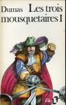 Les Trois Mousquetaires 1 - Alexandre Dumas