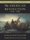 The American Revolution: 1763 - 1783 (The Drama of American History Series) - James Lincoln Collier, Christopher Collier