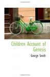Children Account of Genesis - George Smith