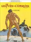 Le temps des chiens (Les 7 vies de l'épervier, #2) - Patrick Cothias, André Juillard