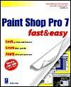 Paint Shop Pro 7 Fast & Easy Paint Shop Pro 7 Fast & Easy - Diane Koers