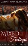 LESBIAN ROMANCE: SPORTS ROMANCE: Mixed Feelings (College First Time Lesbian MMA Romance) (New Adult Contemporary Bisexual Romance Short Stories) - Cassandra Michaels