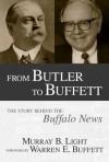 From Butler to Buffett: The Story Behind the Buffalo News - Murray B. Light, Warren Buffett