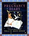 Pregnancy Diary - Tracy Hotchner