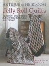 Antique to Heirloom Jelly Roll Quilts: 12 Modern Quilt Patterns from Vintage Patchwork Quilt Designs - Pam Lintott, Nicky Lintott, Lintott