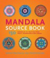 Mandala Source Book: 150 Mandalas to Help You Find Peace, Awareness, and Well-being - David Fontana, Lisa Tezin-Dolma