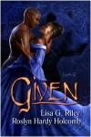 Given - Roslyn Hardy Holcomb, Lisa G. Riley