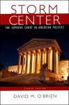 Storm Center: The Supreme Court In American Politics - David M. O'Brien