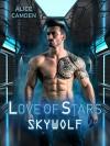 Love of Stars: Skywolf - Alice Camden
