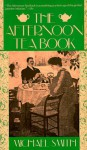 The Afternoon Tea Book - Michael Smith