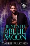 Beneath a Blue Moon - Carrie Pulkinen