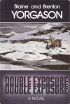 Double Exposure: A Novel - Blaine M. Yorgason, Brenton G. Yorgason