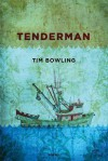 Tenderman - Tim Bowling