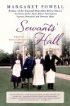 Servants' Hall: The Classic Kitchen Maid's Memoir That Inspired 'Upstairs, Downstairs' and 'Downton Abbey' - Margaret Powell