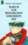 Warum ich Monarchist geworden bin - Joseph von Westphalen