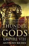 Thunder of the Gods (Empire) - Anthony Riches