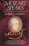 Mozart Speaks: Views on Music, Musicians, and the World - Robert L. Marshall