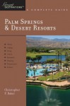 Explorer's Guide Palm Springs & Desert Resorts: A Great Destination (Explorer's Great Destinations) - Christopher P. Baker