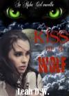 Kiss of a Wolf (An Alpha Girl Novella) - Leah D.W.