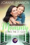 Mommy Loves the IT Guy (Mommy's Little Matchmakers #3) - Joanne Dannon