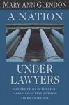 A Nation under Lawyers - Mary Ann Glendon