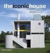 The Iconic House: Architechural Masterworks Since 1900 - Dominic Bradbury, Richard Powers