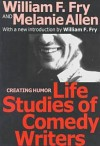 Life Studies of Comedy Writers - William F. Fry, Melanie Allen