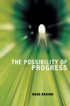 The Possibility of Progress - Mark Braund