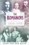 The Romanovs 1818-1959 - John van der Kiste