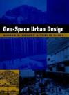 Geo-Space Urban Design - Gideon Golany, Gideon S. Golany
