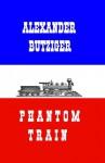 Phantom Train - Alexander Butziger