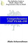 Comprehensive Php Pear/Db - Blake Schwendiman
