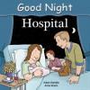 Good Night Hospital - Adam Gamble, Anne Rosen