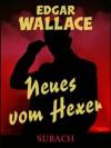 Neues vom Hexer (German Edition) - Edgar Wallace, Eckhard Henkel