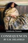 Consequences - E.M. Delafield