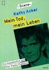 Mein Tod, Mein Leben: Die Geschichte des Pier Paolo Pasolini - Kathy Acker