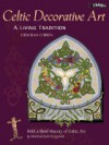 Celtic Decorative Art: A Living Tradition - Deborah O'Brien, Mairead Ashe Fitzgerald
